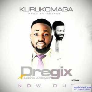 Dregix - Kurukomaga (Prod. By Antras) Ft. Gabriel Afolayan